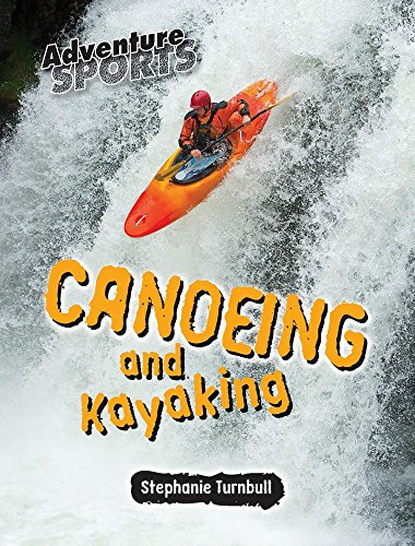 9781625883827: Canoeing and Kayaking (Adventure Sports)