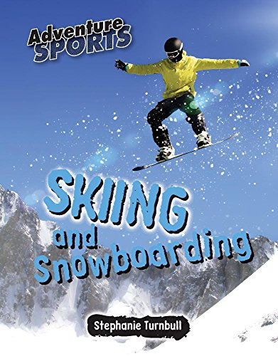 9781625883872: Skiing and Snowboarding (Adventure Sports)