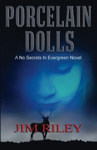9781625969941: Porcelain Dolls: A No Secrets in Evergreen Novel