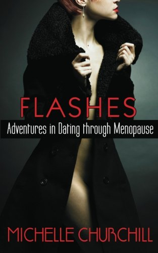 9781626010062: Flashes: Adventures in Dating through Menopause