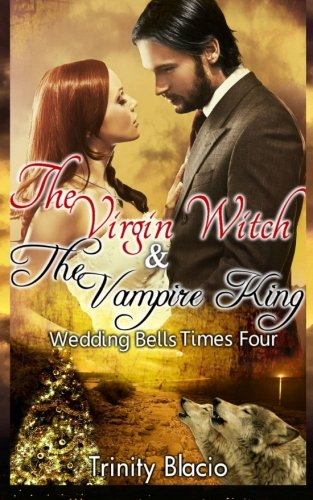 The Virgin Witch and the Vampire King: Trinity Blacio
