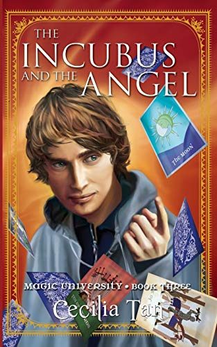 The Incubus and the Angel: Magic University Book Three (Volume 3): Tan, Cecilia