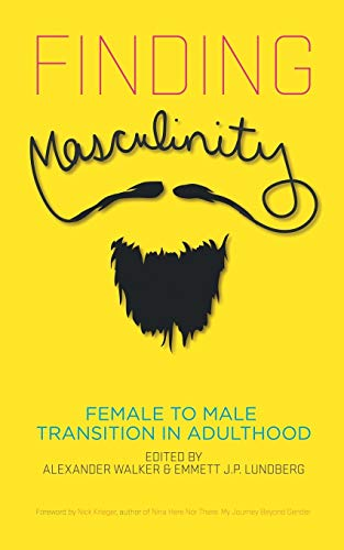 9781626011878: Finding Masculinity: Female to Male Transition in Adulthood
