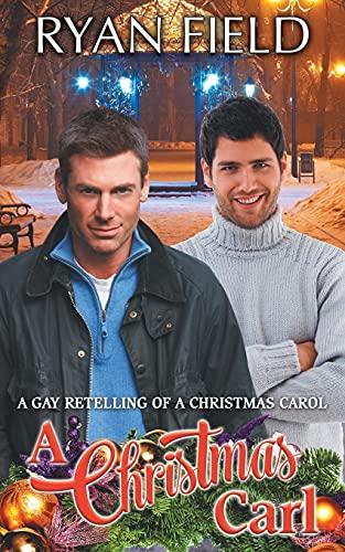 9781626013315: A Christmas Carl: A Gay Retelling of A Christmas Carol