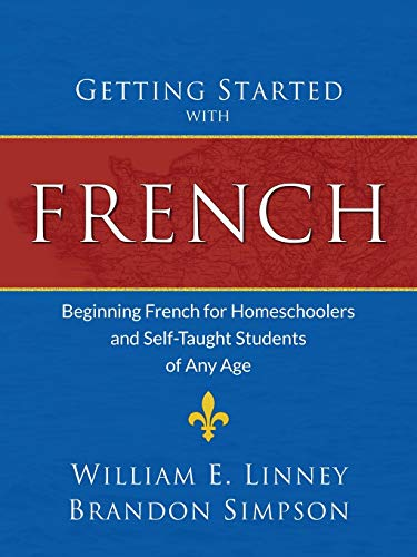 9781626110052: Getting Started with French: Beginning French for Homeschoolers and Self-Taught Students of Any Age
