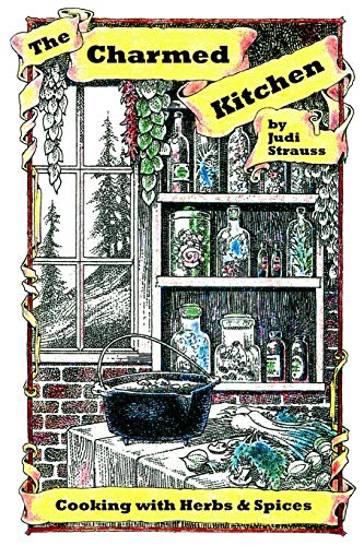 9781626130548: The Charmed Kitchen: Cooking with Herbs & Spices