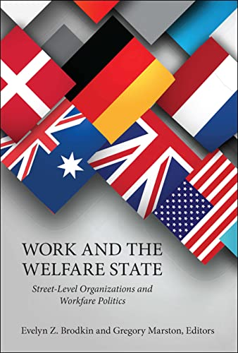 9781626160002: Work and the Welfare State: Street-Level Organizations and Workfare Politics (Public Management and Change)