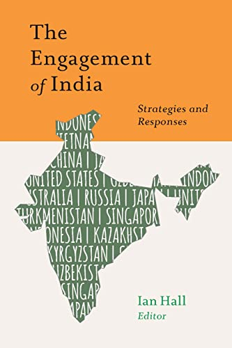 The Engagement of India: Strategies and Responses: Ian Hall