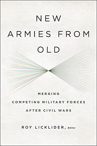 9781626161016: New Armies from Old: Merging Competing Military Forces after Civil Wars