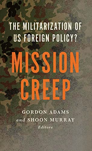 9781626161146: Mission Creep: The Militarization of US Foreign Policy?