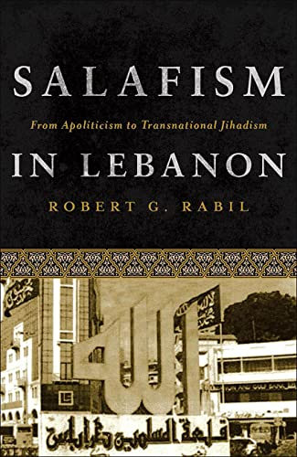 9781626161160: Salafism in Lebanon: From Apoliticism to Transnational Jihadism