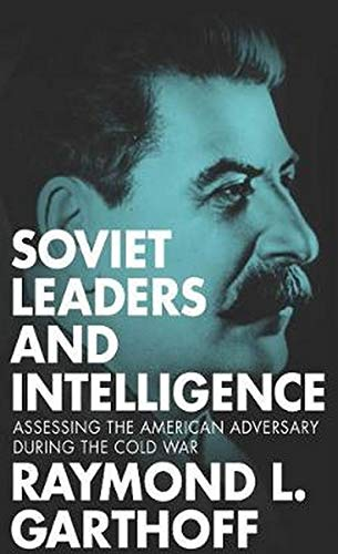 9781626162280: Soviet Leaders and Intelligence: Assessing the American Adversary during the Cold War