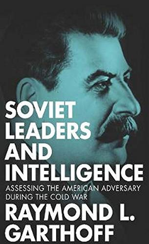 9781626162297: Soviet Leaders and Intelligence: Assessing the American Adversary during the Cold War