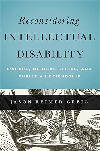 Reconsidering Intellectual Disability (Moral Traditions): Greig, Jason, Reimer