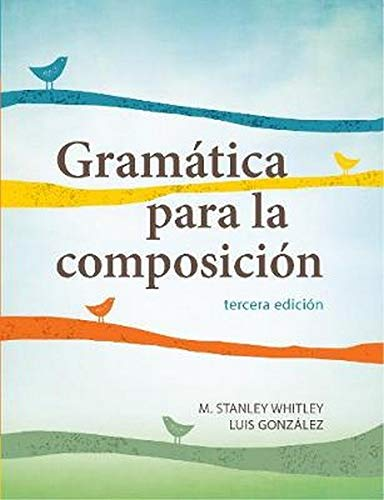 Gramática para la composición.: Whitley, M. Stanley