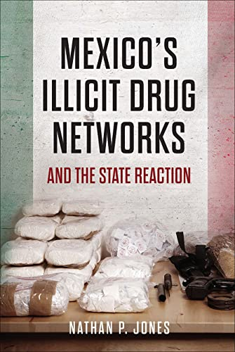 9781626162945: Mexico's Illicit Drug Networks and the State Reaction