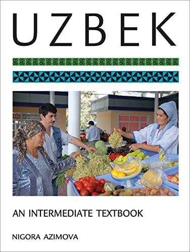 Uzbek: An Intermediate Textbook: Nigora Azimova