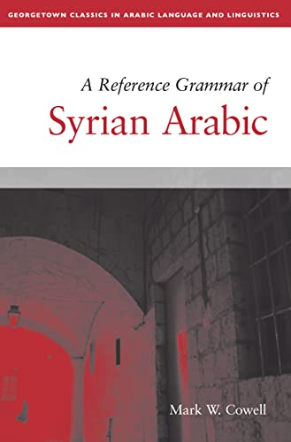 9781626163652: A Reference Grammar of Syrian Arabic (Georgetown Classics in Arabic Languages and Linguistics)