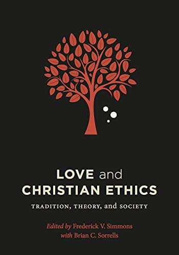 9781626163676: Love and Christian Ethics: Tradition, Theory, and Society (Moral Traditions)