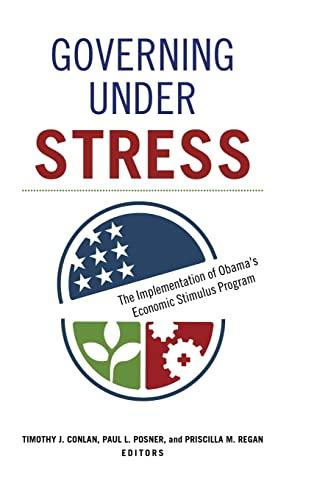 9781626163690: Governing under Stress: The Implementation of Obama's Economic Stimulus Program (Public Management and Change)