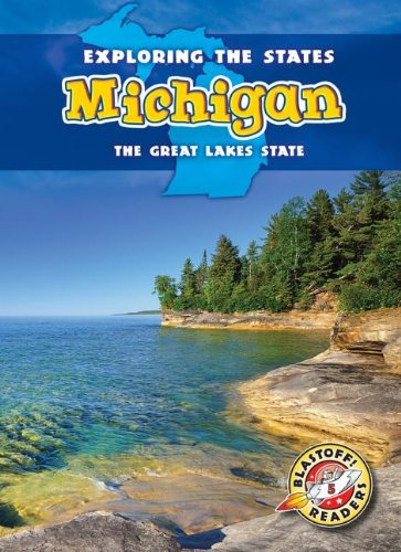 Michigan: The Great Lakes State (Exploring the States): Amy Rechner