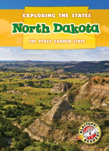 9781626170339: North Dakota: The Peace Garden State (Exploring the States) (Exploring the States: Blastoff! Readers, Level 5)