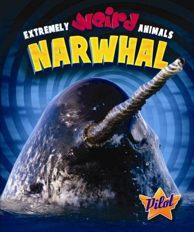 Narwhal (Extremely Weird Animals): Leaf, Christina