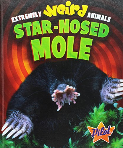 Star-Nosed Mole (Extremely Weird Animals): Owings, Lisa