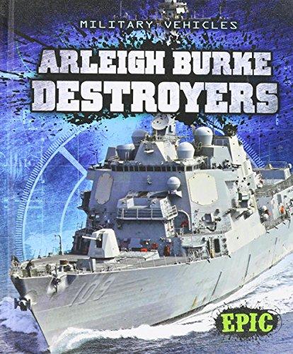 9781626170803: Arleigh Burke Destroyers (Military Vehicles)