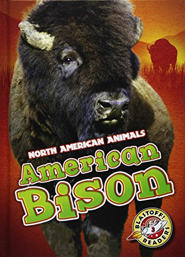 American Bison (North American Animals: Blastoff! Readers, Level 3): Chris Bowman