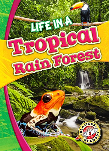 9781626173200: Life in a Tropical Rain Forest (Blastoff Readers. Level 3)