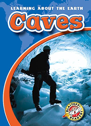 9781626174498: Caves (Blastoff! Readers: Learning About the Earth) (Learning About the Earth: Blastoff Readers, Level 3)