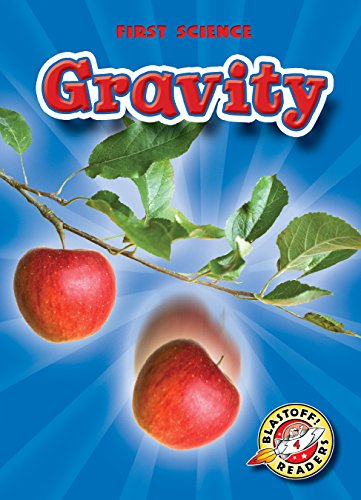 Gravity (Blastoff! Readers: First Science): Kay Manolis