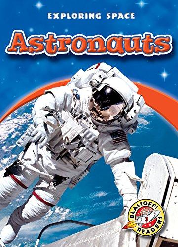 9781626174825: Astronauts (Blastoff! Readers: Exploring Space) (Exploring Space: Blastoff Readers, Level 3)