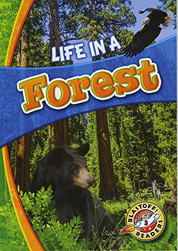 9781626175129: Life in a Forest (Blastoff! Readers: Biomes Alive!)