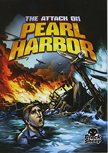 The Attack on Pearl Harbor (Black Sheep: Disaster Stories): Chris Bowman