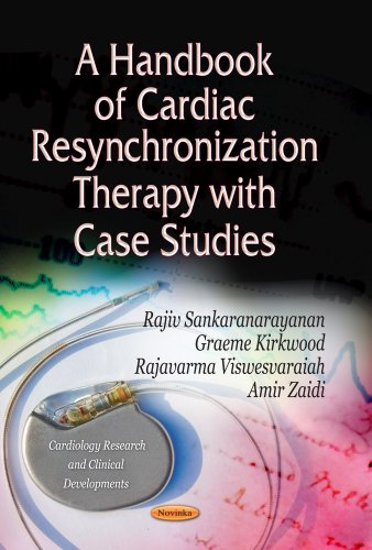 A Handbook of Cardiac Resynchronization Therapy With Case Studies (Cardiology Research and Clinical...