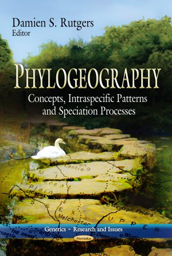 9781626180949: Phylogeography: Concepts, Intraspecific Patterns and Speciation Processes (Genetics - Research and Issues)