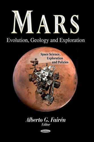 Mars: Evolution, Geology and Exploration (Space Science, Exploration and Policies): Alberto G. ...