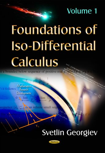Foundations Of Iso-Differential Calculus (Mathematics Research Developments): Svetlin Georgiev