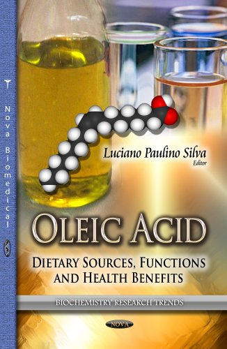 9781626183322: Oleic Acid: Dietary Sources, Functions and Health Benefits (Biochemistry Research Trends)