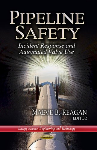 9781626183377: Pipeline Safety: Incident Response and Automated Valve Use (Energy Science, Engineering and Technology)