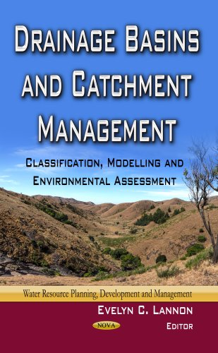 Drainage Basins and Catchment Management: Classification, Modelling and Environmental Assessment (...