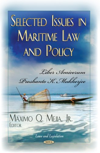 Selected Issues in Maritime Law and Policy: Liber Amicorum Proshanto K. Mukherjee (Law and ...