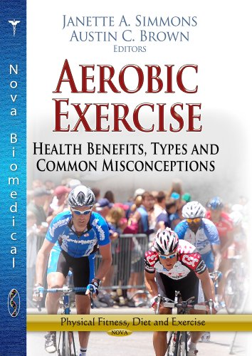 Aerobic Exercise: Health Benefits, Types and Common Misconceptions (Physical Fitness, Diet and ...