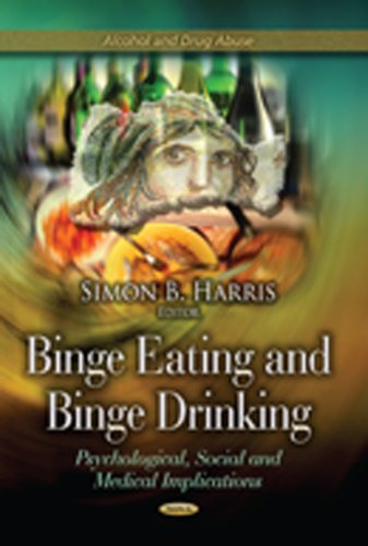Binge Eating and Binge Drinking (Alcohol and Drug Abuse): Simon B Harris