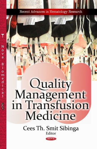 Quality Management in Transfusion Medicine (Recent Advances in Hematology Research): Cees Th. Smit ...