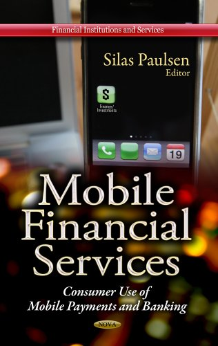 9781626187030: Mobile Financial Services: Consumer Use of Mobile Payments and Banking (Financial Institutions and Services)