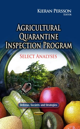 Agricultural Quarantine Inspection Program: Select Analyses (Defense, Security and Strategies)