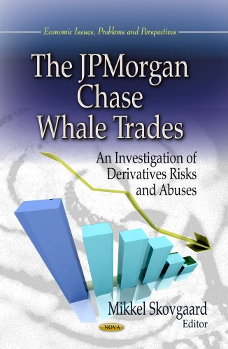9781626187689: The JPMorgan Chase Whale Trades: An Investigation of Derivatives Risks and Abuses (Economic Issues, Problems and Perspectives)